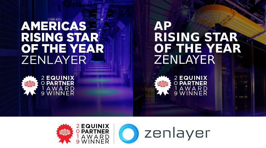 Zenlayer honored by Equinix 2019 Partner Awards
